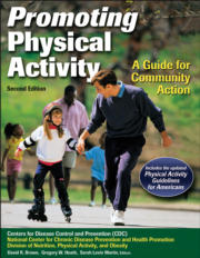 Promoting Physical Activity, A Guide for Community Action