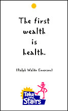 Take the Stairs Message: The first wealth is health