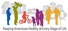Keeping Americans Healthy at Every Stage of Life