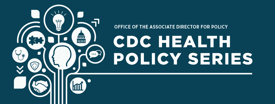 CDC Health Policy Series   AD for Policy   CDC
