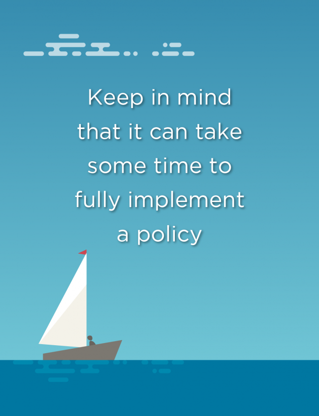 Image of a boat on the water with the text 'Keep in mind that it can take some time to fully implement a policy'