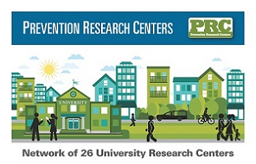 Prevention Research Centers Program. Building healthier communites. Network of 26 University Research Centers.