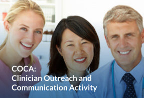 Clinician Outreach and Communication Activity (COCA)