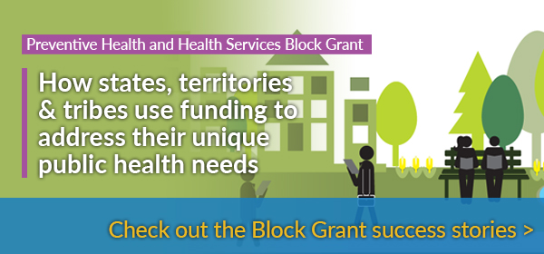 Block Grant - How statesm territories and tribes use funding to address their unique public health needs