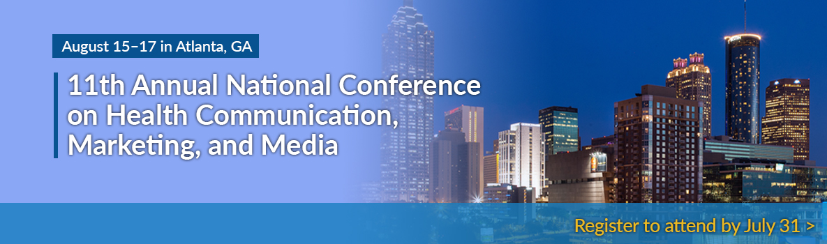 11th Annual National Conference on Health Communication Marketing, and Media