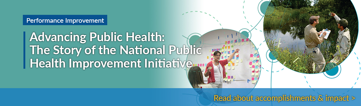 Advancing Public Health: The Story of the National Public Health Improvement Initiative