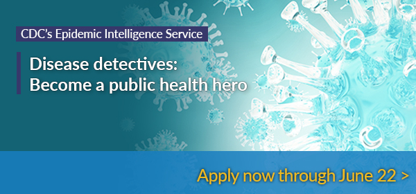 CDC's EIS Disease detectives: Become a public health hero