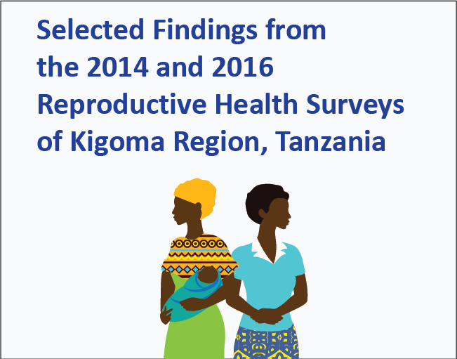 Selected Findings from the 2014 and 2016 Reproductive Health Surveys of Kigoma Region, Tanzania