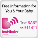 Image with text : Free Information for You and Your Baby - text4baby - text BABY - to 511411
