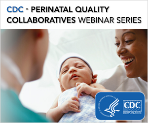 Perinatal Quality Collaboratives Webinar Series