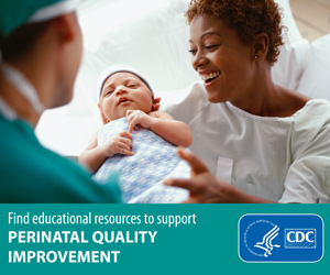 Find educational resources to support Perinatal Quality Improvement