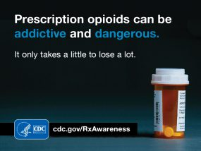Prescription opioids can be addictive and dangerous. It only takes a little to lose a lot. cdc.gov/rxawareness HHS/CDC