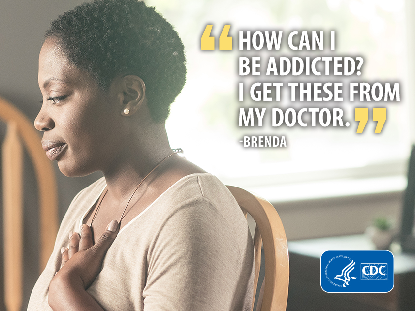 How can I be addicted? I get these from my doctor. - Brenda