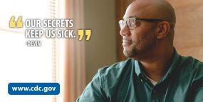 Our secrets keep us sick. - Devin www.cdc.gov