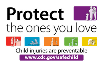 Protect the ones you love: child injuries are preventable. www.cdc.gov/safechild