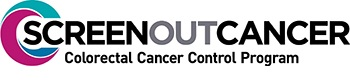 Screen Out Cancer: Powered by CDC. Colorectal Cancer Control Program