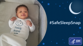 Join us in this year's #SafeSleepSnap photo activity for SIDS Awareness Month. Download the toolkit and view slides from the webinar. Learn more.