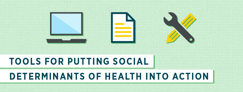Tools for Putting Social Determinants of Health into Action Banner