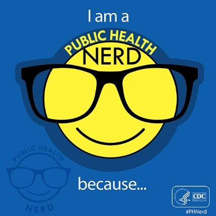 I'm a Public Health Nerd because...