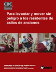 Portada para la publicación 2006-117: Para levantar y mover sin peligro a los residentes de asilos de ancianos
