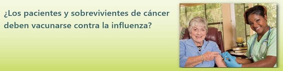 ¿Los pacientes y sobrevivientes de cáncer deben vacunarse contra la influenza?