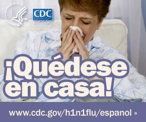 Qu�dese en casa si presenta los s�ntomas de la influenza. Para obtener m�s informaci�n consulte www.cdc.gov/h1n1flu/espanol/
