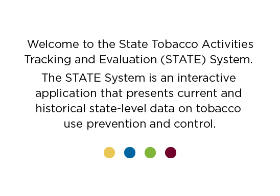 Welcome to the State Tobacco Activities Tracking and Evaluation (STATE) System