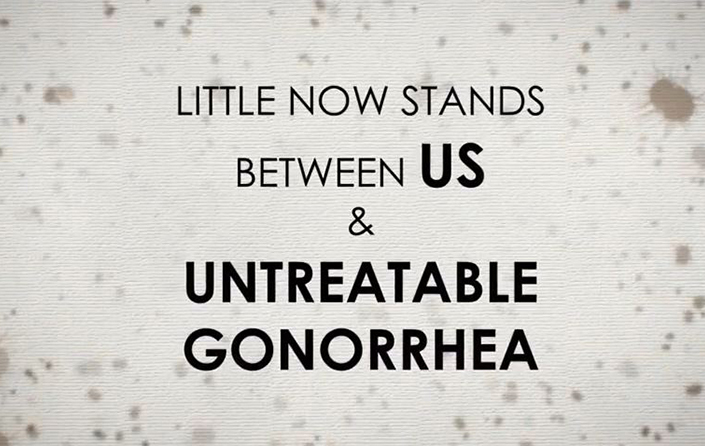 'Basic Information' graphic stating, 'Little now stands between us and untreatable gonorrhea'.