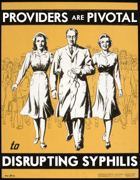Providers are pivotal to disrupting syphilis. Refurbished image of 1940s poster showing a nurse and two doctors, walking in step, arm in arm.