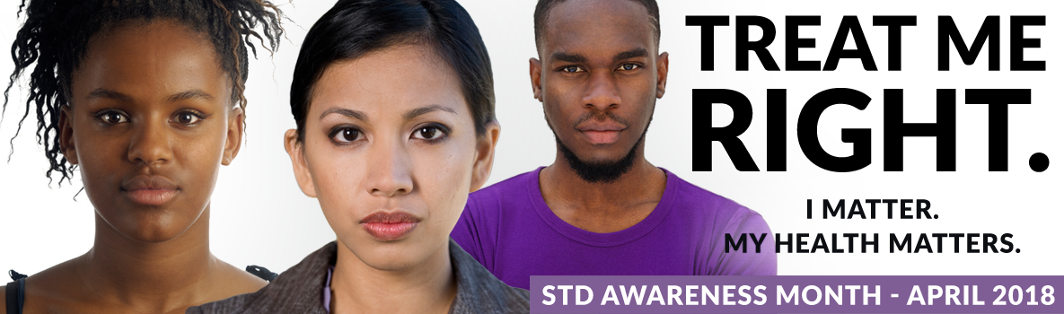 Treat Me Right. STD Awareness Month 2018.