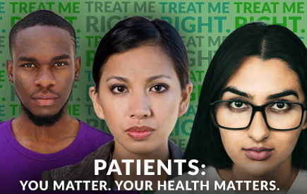 PATIENTS: YOU MATTER. YOUR HEALTH MATTERS.