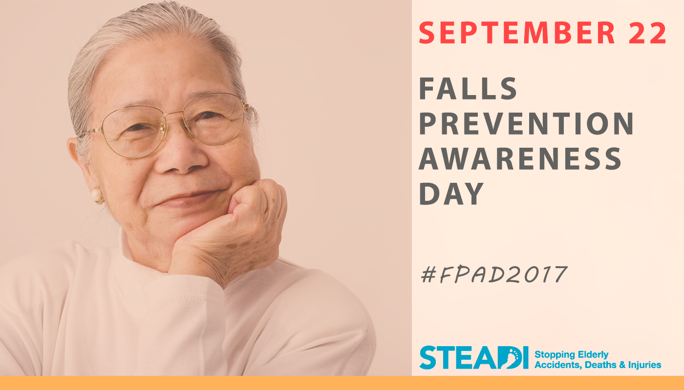 September 22 - Falls Prevention Awareness Day - #FPAD2017 - STEADI: StoppIng Elderly Accidents, Deaths & Injuries