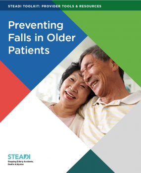 Preventing Falls in Older Patients. STEADI: StoppIng Elderly Accidents, Deaths & Injuries
