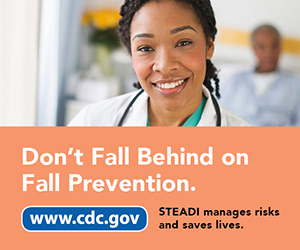 Don't Fall Behind on Fall Prevention. www.cdc.gov STEADI manages risks and saves lives.
