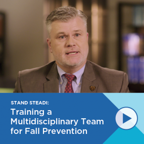 STAND STEADI: Training a Multidisciplinary Team for Fall Prevention