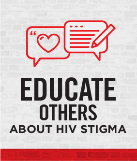 Educate Others About HIV Stigma