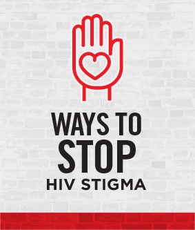 Ways To Stop HIV Stigma