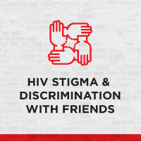 HIV Stigma & Discrimination With Friends