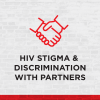 HIV Stigma & Discrimination With Partners