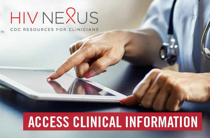 HIV Nexus: CDC Resources for Clinicians. Access Clinician Resources