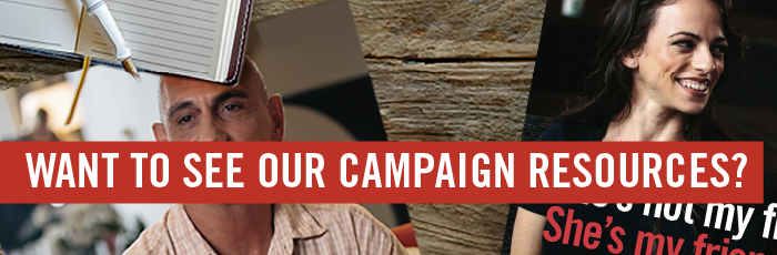 Want to see our campaign resources?