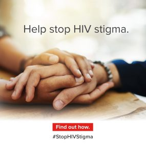 Image displays a pair of hands affectionately holding another person's hand, along with the following text: Help stop HIV stigma.