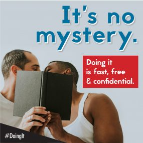 Image displays two men casually kissing and holding an open book that partially hides their faces, along with the following text: It's no mystery. Doing it is fast, free & confidential.