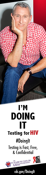 Doing It banner. Adam Shankman sitting on black chair leaning forward with elbow on knee and resting his chin in his hands. I'm Doing It. Testing for HIV. Testing is Fast, Free & Confidential. cdc.gov/DoingIt #DoingIt The Elizabeth Taylor AIDS foundation, Act Against AIDS