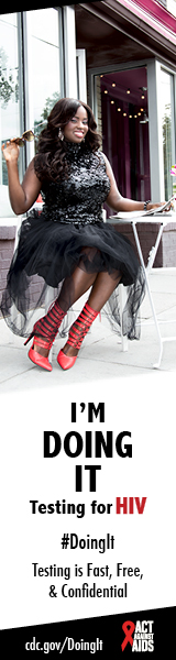 Doing It banner.  An image of Charreah Jackson smiling and sitting at a table outside holding a pair of sunglasses. I'm Doing It. Testing for HIV. Testing is Fast, Free & Confidential. cdc.gov/DoingIt #DoingIt HHS, CDC, Act Against AIDS