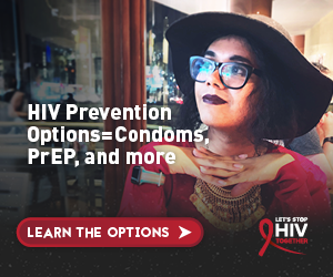 HIV prevention options equals condoms, PrEP and more. Let's Stop HIV Together.