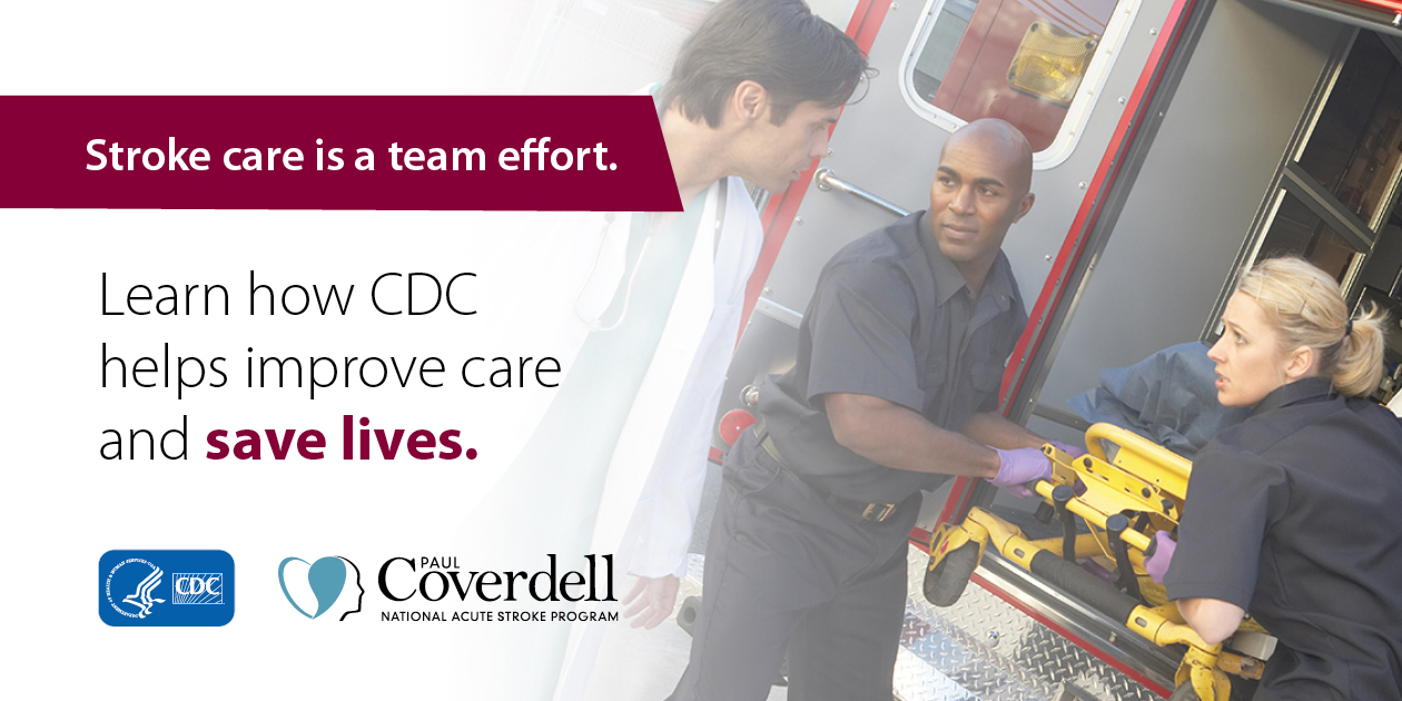 Stroke care is a team effort. Lean how CDC helps improve care and save lives.