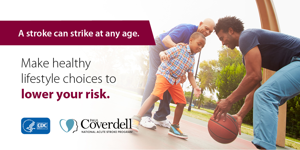 A stroke can strike at any age. Make healthy lifestyle choices to lower your risk.