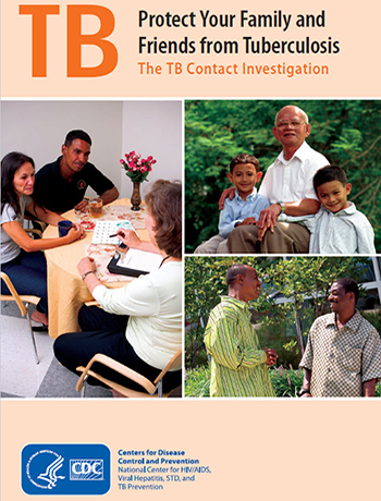 Protect Your Family and Friends From TB: The TB Contact Investigation PDF file