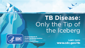 TB Disease is Only the Tip of the Iceberg. Learn more from CDC
